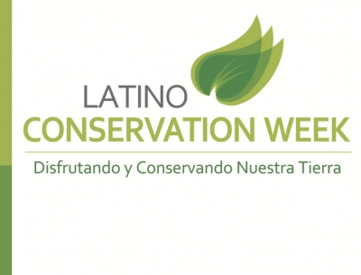 Fifth Annual Latino Conservation Week Kicks Off This Weekend (July 14 - 22), Breaking Down Barriers and Inspiring Tomorrow's Stewards